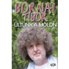 Bornai Tibor ÜLTÜNK A MÓLÓN - ÜKH 2014