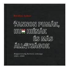 Borókai Gábor Pannon pumák, Hun hiénák és más állatságok publicisztika