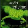 Bradley Trevor Greive AZ ÉLET ÉRTELME