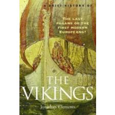 Brief History of the Vikings – Jonathan Clements idegen nyelvű könyv