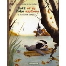 Brigitte Luciani, Eve Tharlet BORZ ÚR ÉS RÓKA ASSZONY 3. - MICSODA CSAPAT gyermek- és ifjúsági könyv