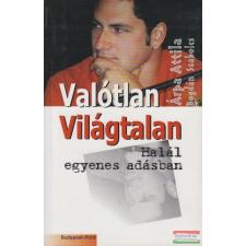Budapest-Print Kft. Valótlan Világtalan/Halál egyenes adásban irodalom