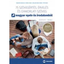 Bujdosó Hajnalka; Kovács Tibor; Széllné Király Mária; Tóth Ákos 75 szövegértés, érvelés és gyakorlati szöveg (középszint - írásbeli) tankönyv