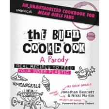 Burn Cookbook – Jonathan Bennett,Nikki Martin,Lacey Chabert idegen nyelvű könyv