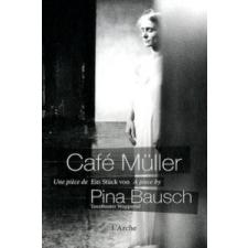 Café Müller, m. DVD – Pina Bausch,L'Arche idegen nyelvű könyv