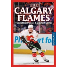 Calgary Flames, The – Peter Boer idegen nyelvű könyv