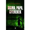 Carin Gerhardsen Mama, papa, gyerekek