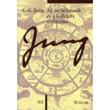 Carl Gustav Jung AZ ARCHETÍPUSOK ÉS A KOLLEKTÍV TUDATTALAN társadalom- és humántudomány