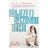 Carol Mason MASON, CAROL - FÉRJEZETT ASSZONYOK TITKAI