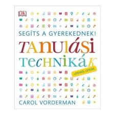 Carol Vorderman VORDERMAN, CAROL - TANULÁSI TECHNIKÁK - SEGÍTS A GYEREKEDNEK! LÉPÉSRÕL LÉPÉSRE életmód, egészség