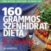 Centrál Médiacsoport Koszta Ágnes; dr. Töllösy Judit, Vrábel Krisztina: 160 grammos szénhidrátdiéta - Az életmódkönyv - 80 recepttel