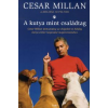 Cesar Millan, Melissa Jo Peltier A KUTYA MINT CSALÁDTAG