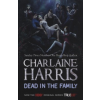 Charlaine Harris DEAD IN THE FAMILY - A TRUE BLOOD NOVEL 10