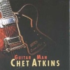 Chet Atkins CHET ATKINS - Guitar Man CD