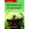Christine Recht - Mi terem az út mentén? - Vadnövények, gyümölcsök és bogyók