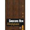 Christoph Hein HONFOGLALÁS