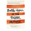 Chua Amy BATTLE HYMN OF THE TIGER MOTHER
