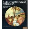 Corvina A velencei festészet fénykora