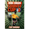 County Cup (3): Cup Shocks – Rob Childs