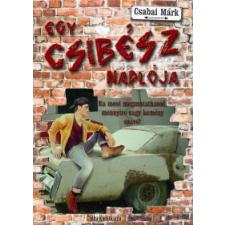 Csabai Márk EGY CSIBÉSZ NAPLÓJA regény