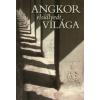 Csák Erika Angkor elsüllyedt világa
