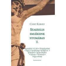 Csáky Károly SZAKRÁLIS EMLÉKEINK NYOMÁBAN II. művészet