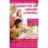 Csengőkert Könyvkiadó Bencsik Klára - Mák Erzsébet: Hogy fel ne menjen a pumpa! Fókuszban a magas vérnyomás - Egészséges táplálkozással a hipertónia ellen