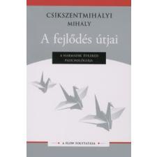 Csíkszentmihályi Mihály A fejlődés útjai társadalom- és humántudomány