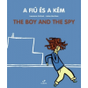 Csimota Könyvkiadó A fiú és a kém - The boy and the spy