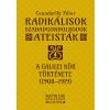 CSUNDERLIK PÉTER CSUNDERLIK PÉTER - RADIKÁLISOK, SZABADGONDOLKODÓK, ATEISTÁK - A GALILEI KÖR TÖRTÉNETE (1908-1919)
