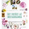Cyd, Leela Így fotózz az Instagramra
