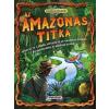 Dan Green - AZ AMAZONAS TITKA - KALANDOS KÜLDETÉS