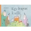 Dániel András EGY KUPAC KUFLI