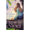 Danielle Steel A Perfect Life