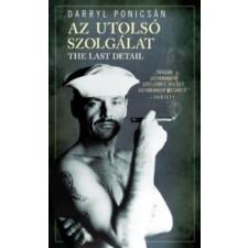 Darryl Ponicsán Az utolsó szolgálat irodalom