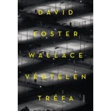David Foster Wallace Végtelen tréfa irodalom