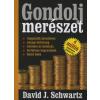 David J. Schwartz GONDOLJ MERÉSZET