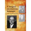 Dénes Iván Zoltán (szerk.) - A MAGYAR TÖRTÉNETÍRÁS KÁNONJAI