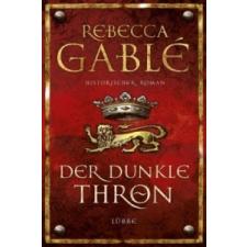 Der dunkle Thron – Rebecca Gablé,Jürgen Speh idegen nyelvű könyv