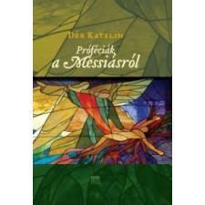 Dér Katalin Próféciák a Messiásról vallás
