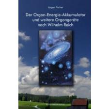 Der Orgon-Energie-Akkumulator – Jurgen Fischer idegen nyelvű könyv