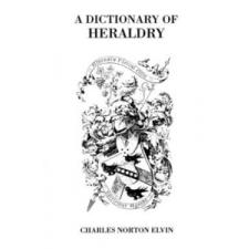 Dictionary of Heraldry –  Elvin idegen nyelvű könyv