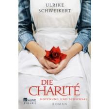 Die Charité. Hoffnung und Schicksal – Ulrike Schweikert idegen nyelvű könyv