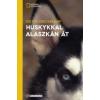 Dieter Kreutzkamp Huskykkal Alaszkán át