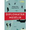 Diplomaták mesélik
