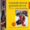 Dobray Endréné;Szabó Béla Gyümölcsborok, gyümölcslevek házi készítése