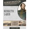 Dobszay Tamás DOBSZAY TAMÁS - KOSSUTH LAJOS - SORSFORDÍTÓK A MAGYAR TÖRTÉNELEMBEN
