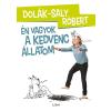 - DOLÁK-SALY RÓBERT - ÉN VAGYOK A KEDVENC ÁLLATOM