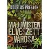 Douglas Preston A majomisten elveszett városa