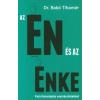 - Dr. Bakó Tihamér - Az Én és az Énke